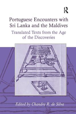 Portuguese Encounters with Sri Lanka and the Maldives: Translated Texts from the Age of the Discoveries book