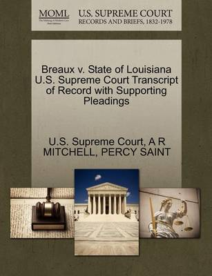 Breaux V. State of Louisiana U.S. Supreme Court Transcript of Record with Supporting Pleadings by A R Mitchell
