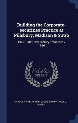 Building the Corporate-Securities Practice at Pillsbury, Madison & Sutro by Paul L. Davies