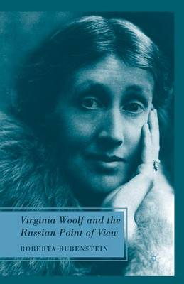 Virginia Woolf and the Russian Point of View by R. Rubenstein