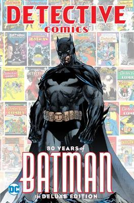 Detective Comics: 80 Years of Batman: Deluxe Edition by Various