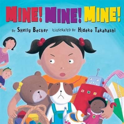 Mine! Mine! Mine! by Shelly Becker