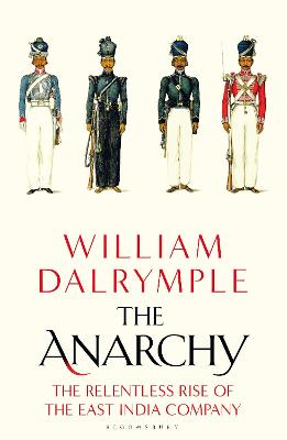 The Anarchy: The Relentless Rise of the East India Company book