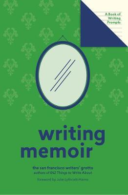Writing Memoir (Lit Starts): A Book of Writing Prompts by San Francisco Writers' Grotto