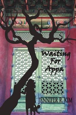 Waiting for Appa by Jennifer R Kim
