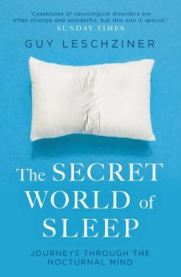 The Secret World of Sleep: Journeys Through the Nocturnal Mind book