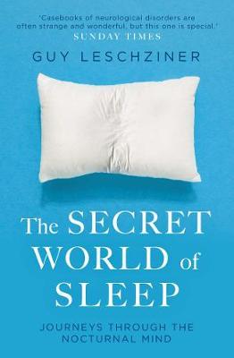 The Secret World of Sleep: Journeys Through the Nocturnal Mind book