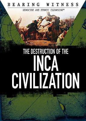 The Destruction of the Inca Civilization by Alexis Burling