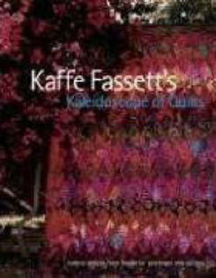 Kaffe Fassett's Kaleidoscope of Quilts by Kaffe Fassett
