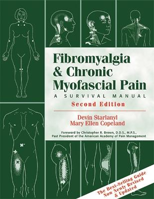 Fibromyalgia And Chronic Myofascial Pain by Devin J. Starlanyl