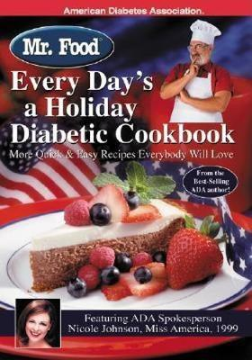 Mr. Food: Every Day's a Holiday Diabetic Cookbook by Art Ginsburg