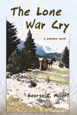 The Lone War Cry: A Western Novel book
