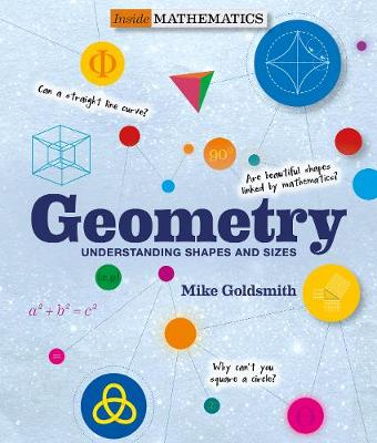 Geometry (Inside Mathematics): Understanding Shapes and Sizes by Mike Goldsmith