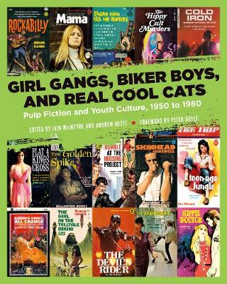 Girl Gangs, Biker Boys, And Real Cool Cats by Iain McIntyre