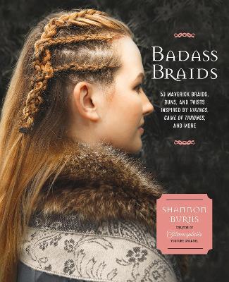 Badass Braids by Shannon Burns
