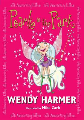 Pearlie in the Park 10 Year Edition by Wendy Harmer