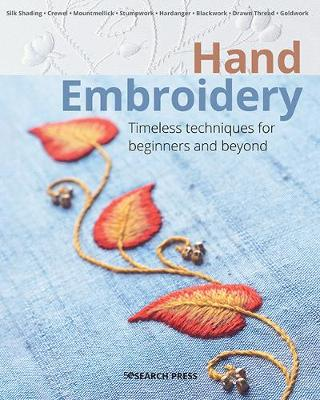 Hand Embroidery: Timeless Techniques for Beginners and Beyond book