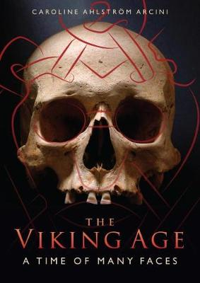 The Viking Age by Caroline Arcini