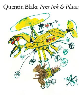 Quentin Blake: Pens Ink & Places book