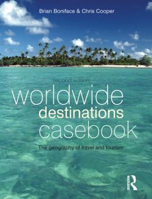 Worldwide Destinations Casebook by Brian G. Boniface