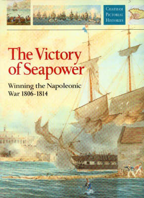 Victory of Seapower, 1806-14 book