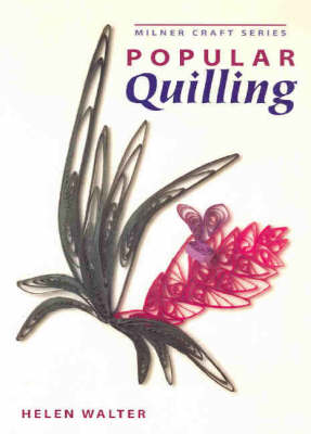 Popular Quilling by Helen Walter