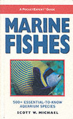 Marine Fishes by Scott W. Michael