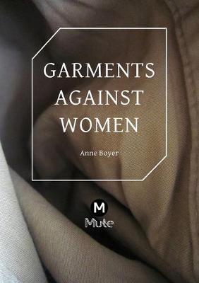 Garments Against Women by Anne Boyer
