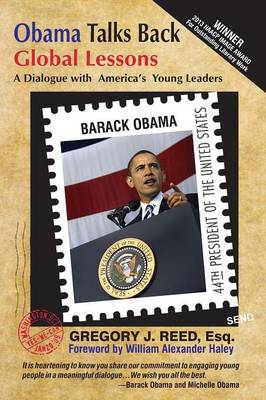 Obama Talks Back: Global Lessons - A Dialogue with America's Young Leaders by [Then] President-Ele Barack Obama