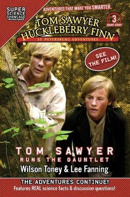 Tom Sawyer & Huckleberry Finn: St. Petersburg Adventures: Tom Sawyer Runs the Gauntlet (Super Science Showcase) by Wilson Toney