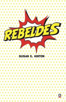 Rebeldes by S E Hinton