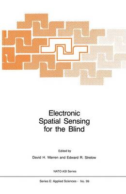 Electronic Spatial Sensing for the Blind by David H. Warren