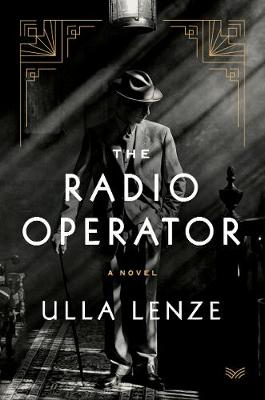 The Radio Operator: A Novel by Ulla Lenze