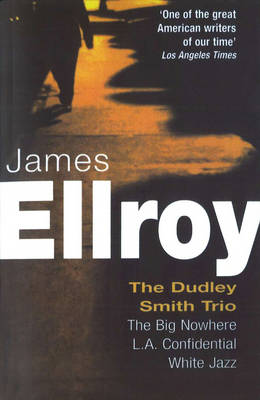 Dudley Smith Trio by James Ellroy
