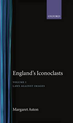 England's Iconoclasts by Margaret Aston