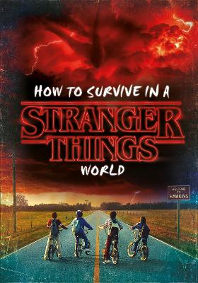 How to Survive in a Stranger Things World book