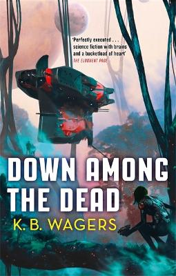 Down Among The Dead: The Farian War, Book 2 by K. B. Wagers