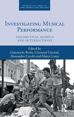Investigating Musical Performance: Theoretical Models and Intersections book