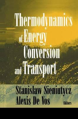 Thermodynamics of Energy Conversion and Transport by Stanislaw Sieniutycz