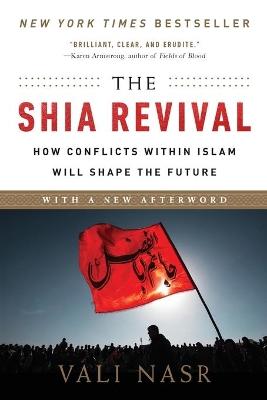 The Shia Revival by Vali Nasr