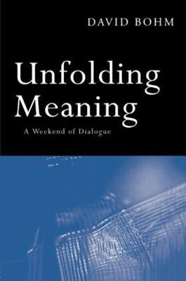 Unfolding Meaning by David Bohm