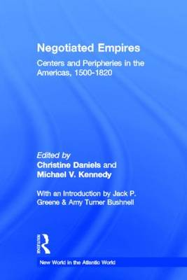 Negotiated Empires by Christine Daniels