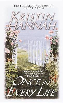 Once In Every Life by Kristin Hannah