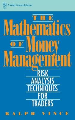 The Mathematics of Money Management by Ralph Vince