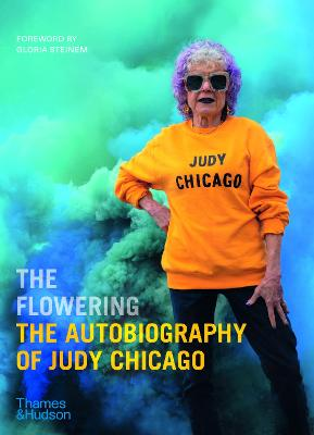 The Flowering: The Autobiography of Judy Chicago book