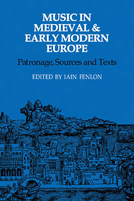 Music in Medieval and Early Modern Europe by Iain Fenlon