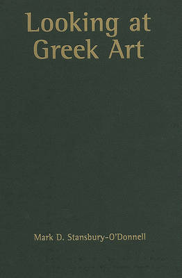 Looking at Greek Art by Mark O'Donnell