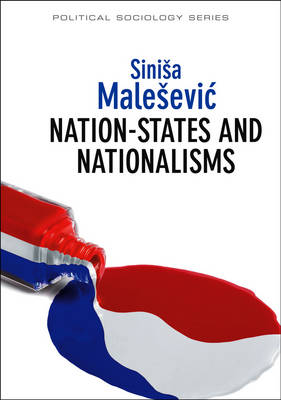 Nation-States and Nationalisms by Sinisa Malesevic
