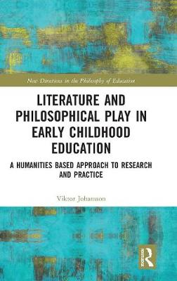 Literature and Philosophical Play in Early Childhood Education by Viktor Johansson