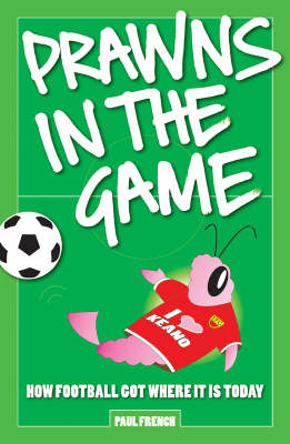Prawns in the Game by Paul French